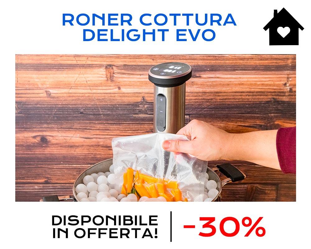 Roner cottura sousvide Delight Evo - Offerta